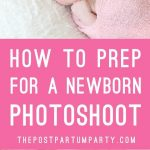 prep for newborn photos
